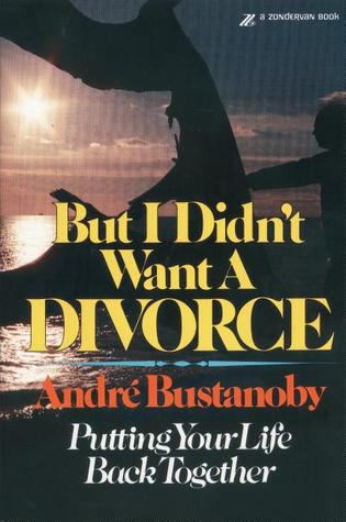 But I Didn't Want a Divorce: Putting Your Life Back Together