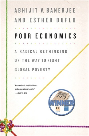 Poor Economics by Abhijit V. Banerjee