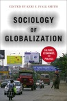 Sociology of Globalization: Cultures, Economies, and Politics