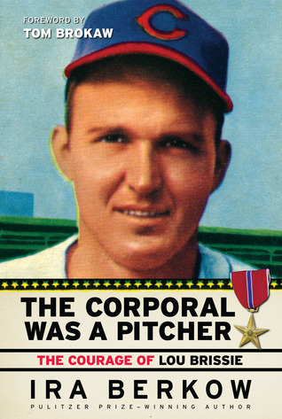 The Corporal Was a Pitcher by Ira Berkow