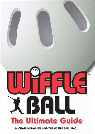 Wiffle® Ball: The Ultimate Guide