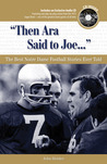 """""""Then Ara Said to Joe. . ."""": The Best Notre Dame Football Stories Ever Told"""