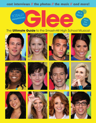 Glee Totally Unofficial by Lisa Damian Kidder
