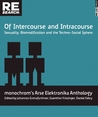 Of Intercourse and Intracourse: Sexuality, Biomodification and the Techno-Social Sphere