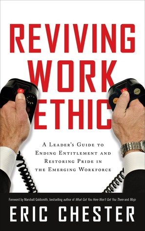 Reviving Work Ethic by Eric Chester