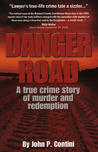 Danger Road: A True Crime Story of Murder and Redemption