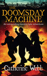 The Doomsday Machine: A Further Astonishing Adventure of Horatio Lyle (Horatio Lyle, #3)