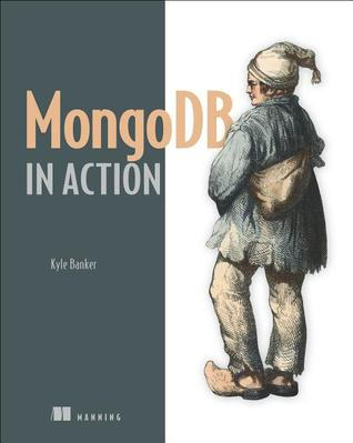 MongoDB in Action by Kyle Banker