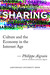 Sharing: Culture and the Economy in the Internet Age