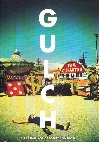Gulch: An Assemblage of Poetry and Prose