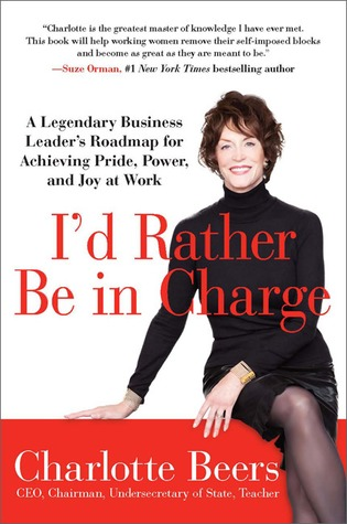 I'd Rather Be in Charge by Charlotte Beers