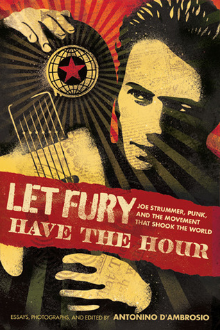 Let Fury Have the Hour by Antonino D'Ambrosio