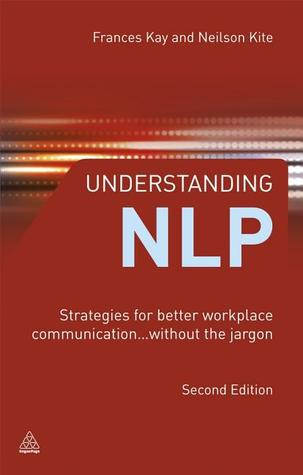 Understanding NLP: Strategies for Better Workplace Communication...Without The Jargon
