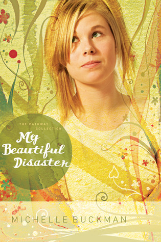 My Beautiful Disaster by Michelle Buckman