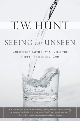 Seeing the Unseen by T.W. Hunt