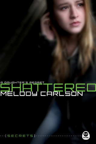 Shattered by Melody Carlson