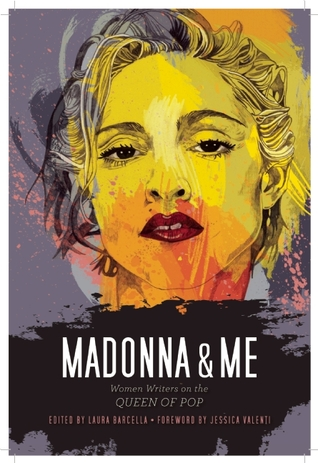 Madonna and Me by Laura Barcella