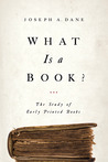 What Is a Book?: The Study of Early Printed Books
