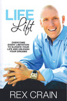 Life Lift: Overcome Every Limitation to Elevate Your Life and Unleash Your Dreams