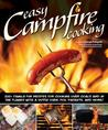 Easy Campfire Cooking: 75 Recipes and Family Fun Activities for the Great Outdoors