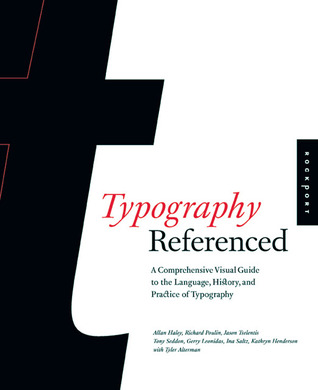 Typography, Referenced: A Comprehensive Visual Guide to the Language, History, and Practice of Typography