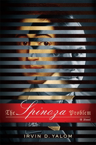 The Spinoza Problem by Irvin D. Yalom