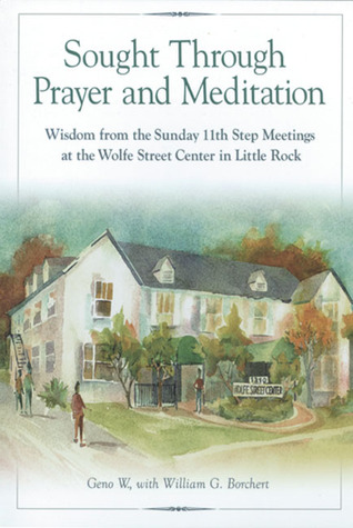 Sought Through Prayer and Meditation by Geno W.
