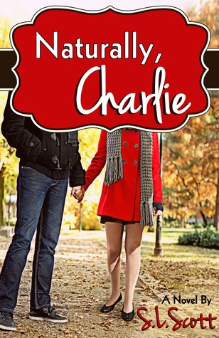 Naturally, Charlie by S.L. Scott