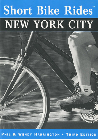 Short Bike Rides® in and around New York City, 3rd by Phil Harrington