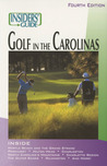 Insiders' Guide® to Golf in the Carolinas, 4th