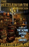 The Scribe Enters The Library (The Fittleworth Chronicles #1)