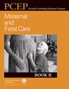 Maternal and Fetal Care - PCEP Book II: Perinatal Continuing Education Program