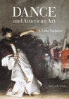 Dance and American Art: A Long Embrace