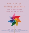 The Art of Living Joyfully: How to be Happier Every Day of the Year