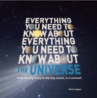 Everything You Need to Know About the Universe: The big bang, the big crunch and everything in between