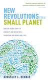 New Revolutions for a Small Planet: How the Global Shift in Humanity and Nature Will Transform Our Minds and Lives