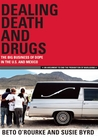 Dealing Death and Drugs: The Big Business of Dope in the U.S. and Mexico