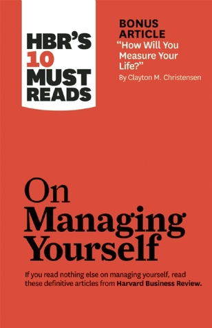 HBR's 10 Must Reads on Managing Yourself by Harvard Business School Press