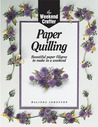 The Weekend Crafter®: Paper Quilling: Beautiful Paper Filigree to Make in a Weekend