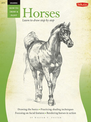 How to Draw and Paint Horses: Learn to Draw Step by Step