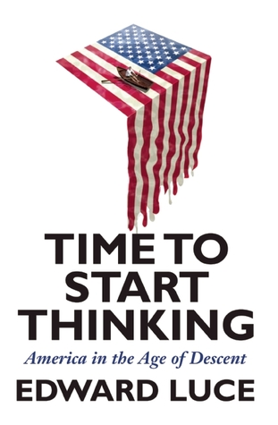 Time to Start Thinking by Edward Luce