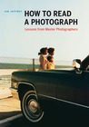 How to Read a Photograph: Lessons from Master Photographers