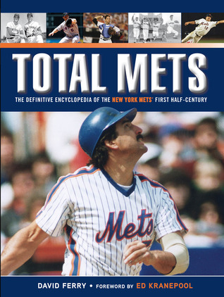 Total Mets: The Definitive Encyclopedia of the New York Mets' First Half-Century