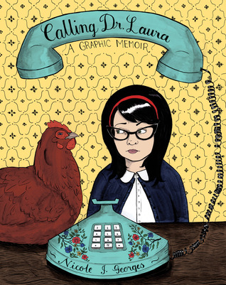 Calling Dr. Laura by Nicole J. Georges