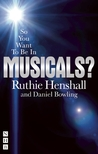 So You Want to Be in Musicals?