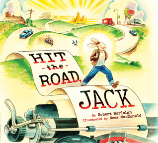 Hit the Road, Jack by Robert Burleigh