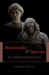 Maimonides and Spinoza: Their Conflicting Views of Human Nature