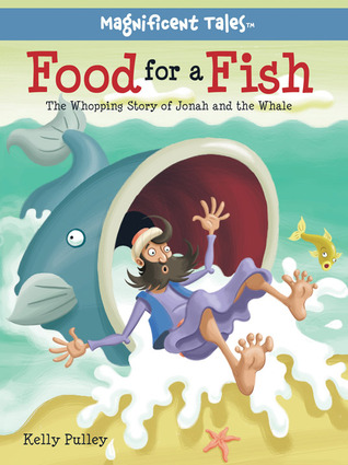 Food for a Fish: The Whopping Story of Jonah and the Whale by ...