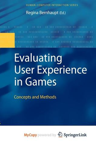 Evaluating User Experience in Games