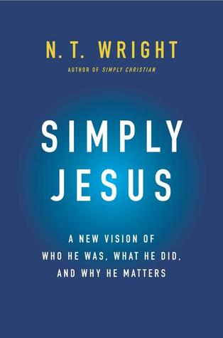 Simply Jesus by N.T. Wright